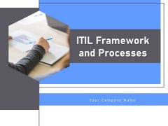 ITIL Framework And Processes Ppt PowerPoint Presentation Complete Deck With Slides