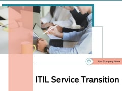 ITIL Service Transition Strategy Business Ppt PowerPoint Presentation Complete Deck