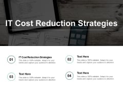 IT Cost Reduction Strategies Ppt PowerPoint Presentation Ideas Templates Cpb