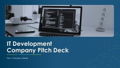 IT Development Company Pitch Deck Ppt PowerPoint Presentation Complete With Slides
