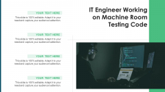 IT Engineer Working On Machine Room Testing Code Ppt PowerPoint Presentation Icon Deck PDF