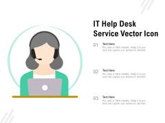 IT Help Desk Service Vector Icon Ppt PowerPoint Presentation File Slide Portrait PDF