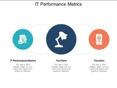 IT Performance Metrics Ppt PowerPoint Presentation Deck Cpb