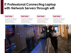 IT Professional Connecting Laptop With Network Servers Through Wifi Ppt PowerPoint Presentation Model Graphics Design PDF