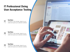 IT Professional Doing User Acceptance Testing Ppt PowerPoint Presentation Gallery Icon PDF