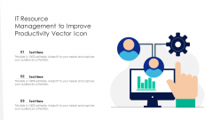 IT Resource Management To Improve Productivity Vector Icon Ppt PowerPoint Presentation Gallery Introduction PDF