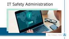 IT Safety Administration Management Ppt PowerPoint Presentation Complete Deck