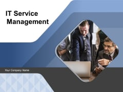 IT Service Management Ppt PowerPoint Presentation Complete Deck With Slides