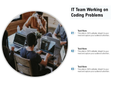 IT Team Working On Coding Problems Ppt PowerPoint Presentation Gallery Design Inspiration PDF