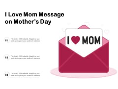 I Love Mom Message On Mothers Day Ppt PowerPoint Presentation Inspiration Gallery PDF