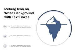 Iceberg Icon On White Background With Text Boxes Ppt Powerpoint Presentation Summary Outfit