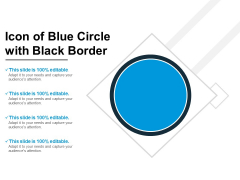 Icon Of Blue Circle With Black Border Ppt PowerPoint Presentation File Brochure PDF