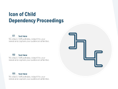 Icon Of Child Dependency Proceedings Ppt PowerPoint Presentation Infographics Brochure PDF