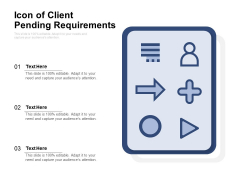 Icon Of Client Pending Requirements Ppt PowerPoint Presentation File Background PDF