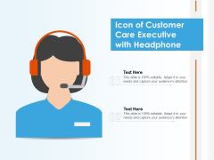 Icon Of Customer Care Executive With Headphone Ppt PowerPoint Presentation Slides Infographic Template PDF