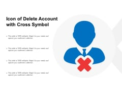Icon Of Delete Account With Cross Symbol Ppt PowerPoint Presentation Model Slide Download