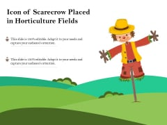 Icon Of Scarecrow Placed In Horticulture Fields Ppt PowerPoint Presentation Inspiration Summary PDF