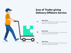 Icon Of Trader Giving Delivery Offshore Service Ppt PowerPoint Presentation File Graphics Template PDF