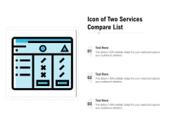 Icon Of Two Services Compare List Ppt PowerPoint Presentation File Designs PDF
