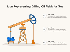 Icon Representing Drilling Oil Fields For Gas Ppt PowerPoint Presentation File Design Templates PDF