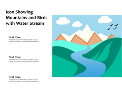 Icon Showing Mountains And Birds With Water Stream Ppt PowerPoint Presentation File Graphics PDF