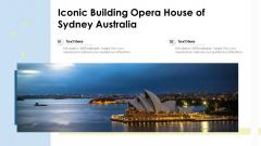 Iconic Building Opera House Of Sydney Australia Ppt PowerPoint Presentation File Slide Portrait PDF