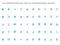 Icons Slide Developing New Sales And Marketing Strategic Approach Ppt PowerPoint Presentation Background Image PDF