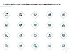Icons Slide For Develop A Proposal For Corporate Cyber Security And Risk Mitigation Plan Graphics PDF