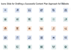 Icons Slide For Drafting A Successful Content Plan Approach For Website Ppt Layouts Information PDF