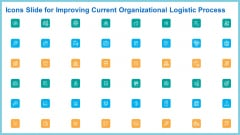 Icons Slide For Improving Current Organizational Logistic Process Clipart PDF