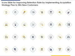 Icons Slide For Improving Retention Rate By Implementing Acquisition Strategy Plan To Win New Customers Inspiration PDF