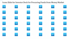 Icons Slide For Investor Deck For Procuring Funds From Money Market Download PDF