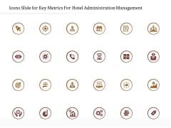 Icons Slide For Key Metrics For Hotel Administration Management Elements PDF