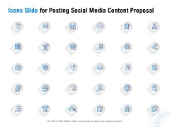 Icons Slide For Posting Social Media Content Proposal Ppt PowerPoint Presentation File Elements PDF