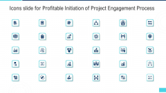Icons Slide For Profitable Initiation Of Project Engagement Process Ppt Gallery Background Images PDF
