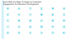 Icons Slide For Steps To Improve Customer Engagement For Business Development Themes PDF