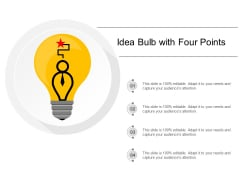 Idea Bulb With Four Points Ppt Powerpoint Presentation Outline Show
