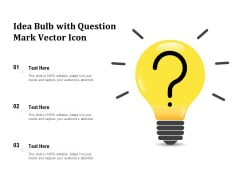 Idea Bulb With Question Mark Vector Icon Ppt PowerPoint Presentation Gallery Icons PDF