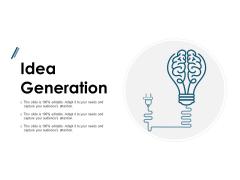 Idea Generation Technology Ppt PowerPoint Presentation Infographics Show