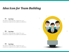 Idea Icon For Team Building Ppt PowerPoint Presentation Slides Tips PDF