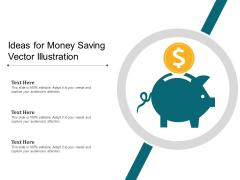 Ideas For Money Saving Vector Illustration Ppt PowerPoint Presentation Gallery Slides PDF