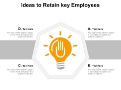 Ideas To Retain Key Employees Ppt Powerpoint Presentation Styles Model