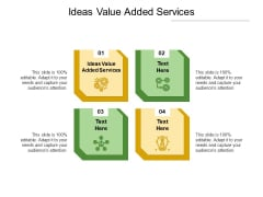 Ideas Value Added Services Ppt PowerPoint Presentation Outline Template Cpb