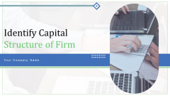 Identify Capital Structure Of Firm Ppt PowerPoint Presentation Complete Deck With Slides