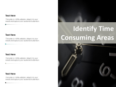 Identify Time Consuming Areas Ppt PowerPoint Presentation Summary Grid