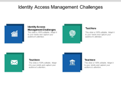 Identity Access Management Challenges Ppt PowerPoint Presentation Show Graphic Tips Cpb