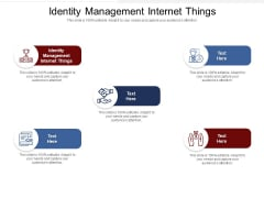 Identity Management Internet Things Ppt PowerPoint Presentation Model Format Cpb Pdf