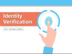 Identity Verification Business Employment Ppt PowerPoint Presentation Complete Deck