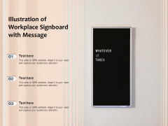Illustration Of Workplace Signboard With Message Ppt Powerpoint Presentation Pictures Diagrams Pdf