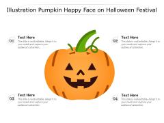 Illustration Pumpkin Happy Face On Halloween Festival Ppt PowerPoint Presentation Gallery Background Image PDF